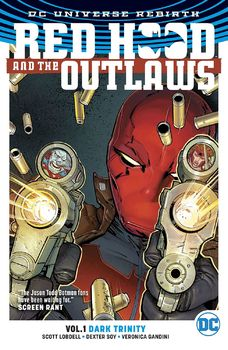 DC Universe Rebirth. Red Hood and the Outlaws. Vol. 1: Dark Trinity TPB