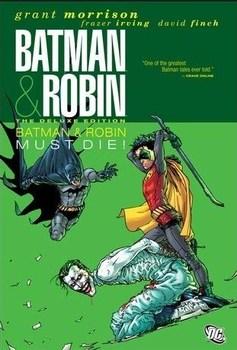 Batman & Robin. Vol. 3: Batman & Robin Must Die! The Deluxe Edition HC