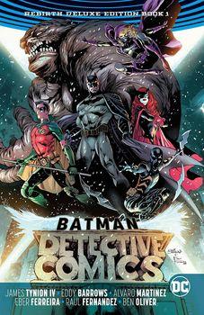 DC Universe Rebirth. Batman. Detective Comics. Rebirth Deluxe Edition. Book 1 HC