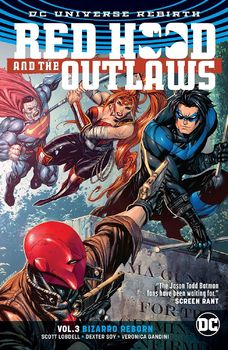 DC Universe Rebirth. Red Hood and the Outlaws. Vol. 3: Bizarro Reborn TPB