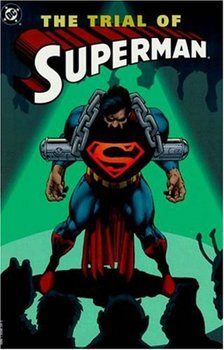 Superman. The Trial of Superman TPB (1st printing)