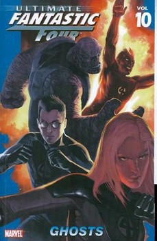 Ultimate Fantastic Four Vol. 10: Ghosts (мягкая обложка)