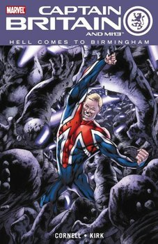 Captain Britain and MI13 - Vol. 2: Hell Comes to Birmingham (мягкая обложка)