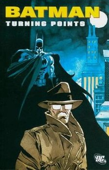 Batman. Turning Points TPB (1st printing)